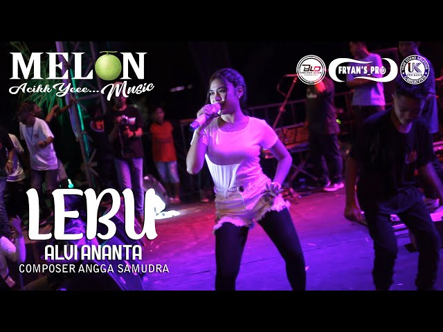 LEBU (SKA KOPLO) ALVI ANANTA \\ MELON MUSIC [LIVE] PEMUDA GINTANGAN BERSATU