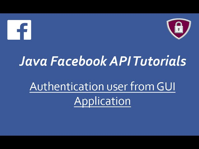 Facebook API Tutorials in Java # 3 | Authenticate user from GUI App Part 2