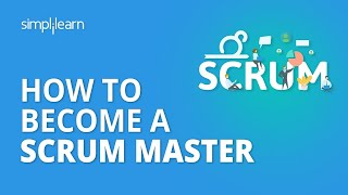 How To Become A Scrum Master   Scrum Master Certification Scrum Master Training   Simplilearn