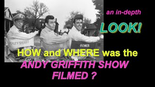 How and where was THE ANDY GRIFFITH SHOW filmed!  An in-depth look at the process!
