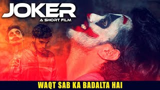 JOKER    Time Changes    A Society Based Short Film 2k20