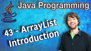 Java Programming Tutorial 43 - ArrayList Introduction