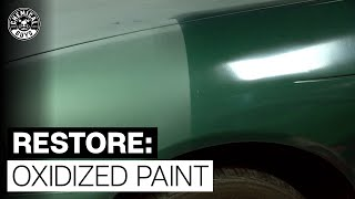 How To Treat Heavily Oxidized Paint! - Chemical Guys
