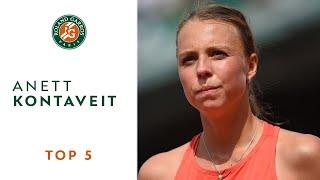 Anett Kontaveit - TOP 5   Roland Garros 2018