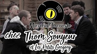 MUSICAL INCRUSTE #4 THOM SOUYEUR Et LES PETITS GREGORY