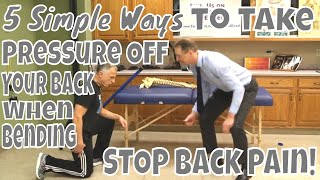 5 Simple Ways to Take Pressure Off Your Back When Bending- STOP Back Pain!