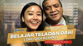 Sempat Viral Bareng Didi Kempot, Entertainer Solo Eneastiti Bercerita Keteladanan Sang Legenda