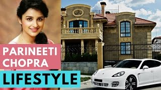 Parineeti Chopra LifeStyle | boyfriend  | Net worth  | Movies | Family | Cars | Gossips & News!