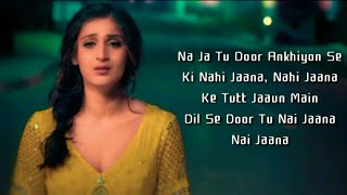 Na Ja Tu Full Song With Lyrics Dhvani Bhanushali   - YouTube