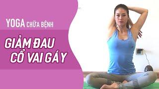 Yoga Giảm đau Mỏi CỔ VAI GÁY (20ph) | YogaBySophie.com
