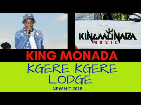 King Monada Kgere Kgere Lodge New Hit 2018