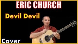 Devil Devil Acoustic Guitar Cover - Eric Church Chords & Lyrics Sheet