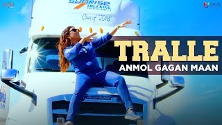 Tralle - Anmol Gagan Maan ft.Garry Atwal (Att Karvati Fame) | Latest Punjabi Songs 2018 | Saga Music