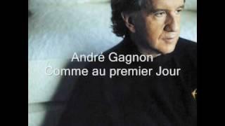 Andr Gagnon Comme Au premier Jour Music