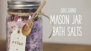 Craft Corner: How To Make A Mason Jar Bath Salts