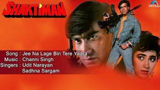 Shaktiman : Jee Na Lage Bin Tere Yaara Full Audio Song