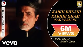 Kabhi Khushi Kabhie Gham - Sad Version
