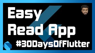 Easy Read App with Flutter | Day 03 - #30DaysOfFlutter
