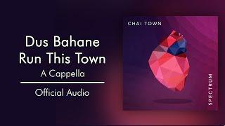 Chai Town - Dus Bahane/Run This Town [Official Audio