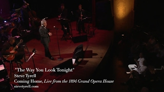 The Way You Look Tonight, Steve Tyrell, from LIVE IN GALVESTON