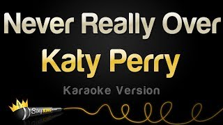 Katy Perry   Never Really Over (Karaoke Version)
