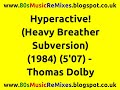 Hyperactive! (Heavy Breather Subversion) - Thomas Dolby | 80s Club Mixes | 80s Club Music | 80s Pop