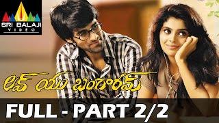 Love You Bangaram Telugu Full Movie Part 2/2  Rahul Shravya  Sri Balaji Video