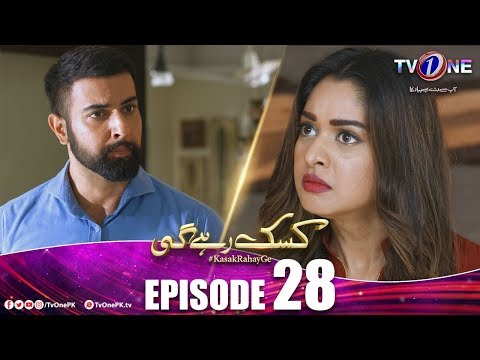 Kasak Rahay Ge | Episode 28 | TV One Drama