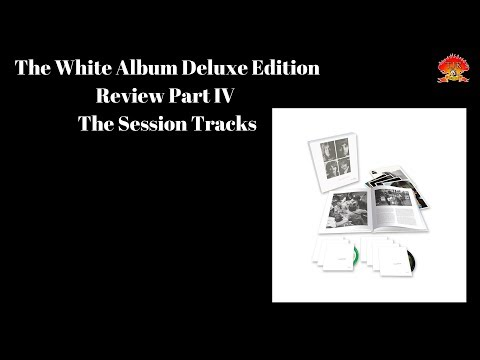 White Album Deluxe Edition The Session Tracks Review - The Beatles