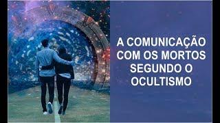 A Comunicação com os Mortos Segundo o Ocultismo