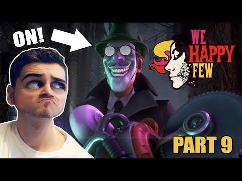 ►TO ON VŠETKÝCH OVLÁDA! - We Happy Few [FULL GAME] - Part. 9