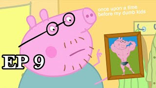 i edited a peppa pig video cos I don't know what sleep is ep.9 *DO NOT WATCH IF EASILY OFFENDED*