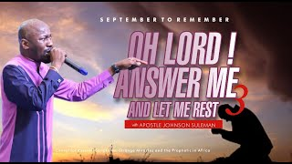 OH LORD! ANSWER ME AND LET ME REST {Part 3} By Apostle Suleman (Sept. to Remember 2020 -Day2 Morning