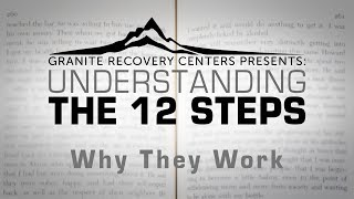 Understanding The 12 Steps - Why Do They Work?