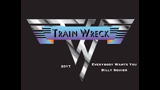 TrainWreck - Everybody Wants You (Billy Squier cover)
