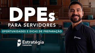 Concursos Dpes Para Servidores: Oportunidades E Dicas De Preparação