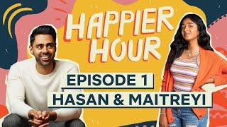 Happier Hour with Hasan Minhaj & Maitreyi Ramakrishnan   Episode 1   Netflix
