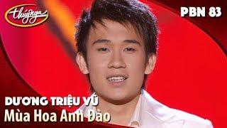 PBN 83 | Dương Triệu Vũ - Mùa Hoa Anh Đào