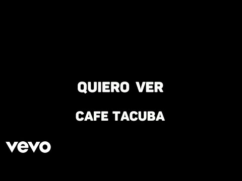 Quiero ver Cafe Tacuba