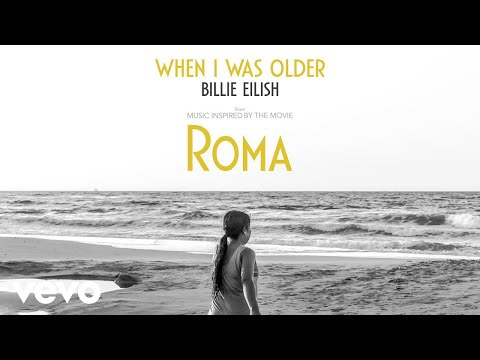 Billie Eilish When I Was Older Music Inspired By The Film Roma Audio