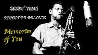 ZOOT SIMS - «Memories of You. Selected Ballads»