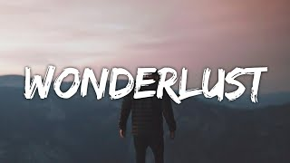 Will Post - Wonderlust (Lyrics) (From The Kissing Booth 2)