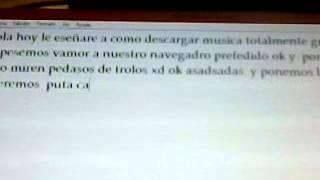en este video le enceñare a como descargar musica gratis por mp3xD