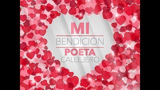 Mi Bendición - El Poeta Callejero  (Video)