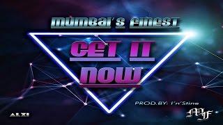 Get It Now  - mumbaisfinest