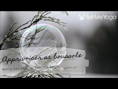 TellMeYoga - Meditation - Apprivoiser sa boussole intérieure