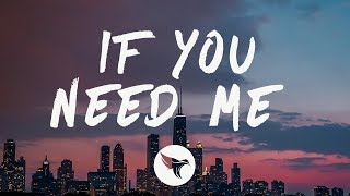 Julia Michaels   If You Need Me (Lyrics)