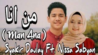 Man Ana Syakir Daulay Ft Nissa Sabyan...