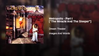 "Metropolis - Part I [""The Miracle And The Sleeper""]"