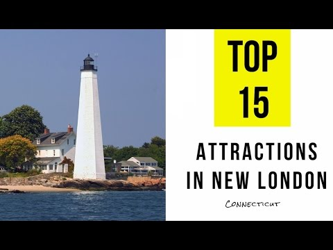 Video Top 15. Best Tourist Attractions in New London, Connecticut